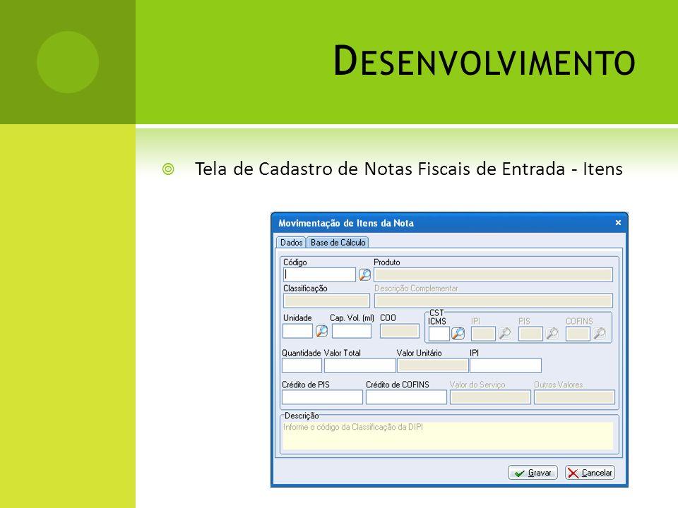 D ESENVOLVIMENTO Tela de Cadastro de Notas Fiscais de Entrada - Itens
