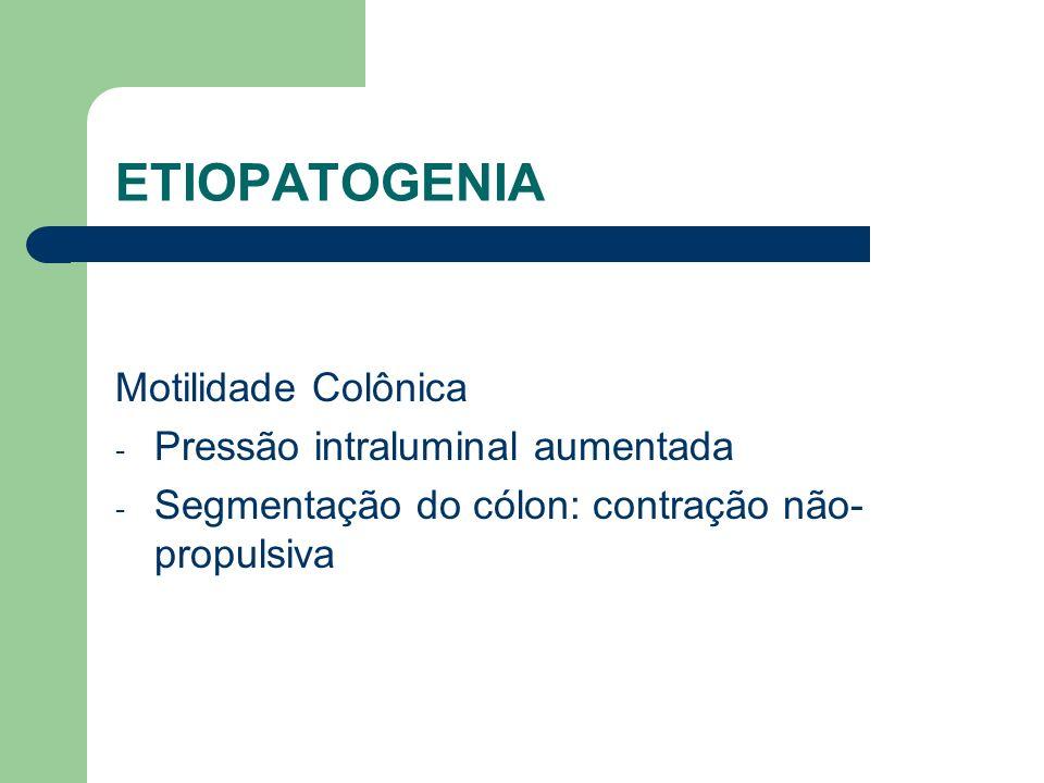 ETIOPATOGENIA Pouca fibra: - Fezes de volume diminuído - Tempo de trânsito intestinal lento