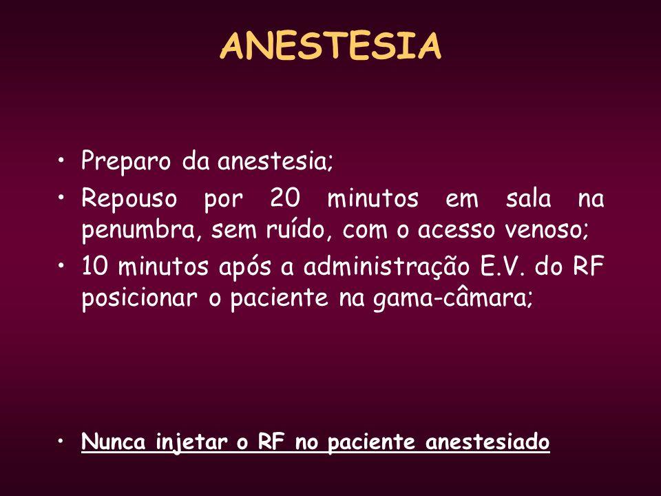 ANESTESIA Preparo da anestesia; Repouso por 20 minutos em sala na penumbra, sem ruído, com o acesso venoso; 10 minutos após a administração E.V. do RF