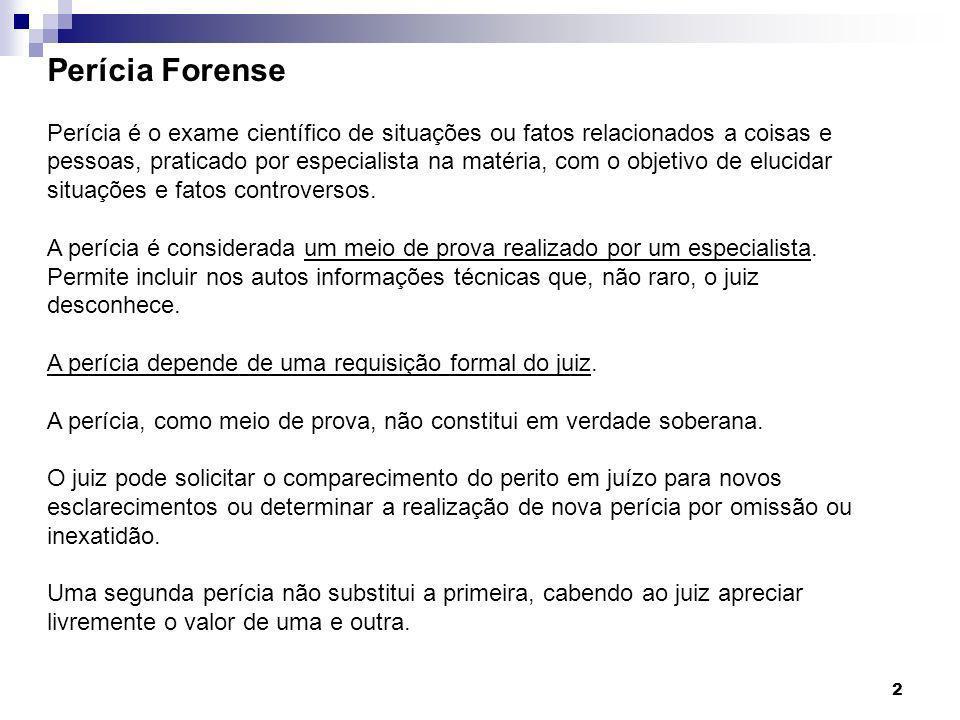 3 Perícia Forense Regulamentação legal da perícia judicial Código do Processo Civil Art.