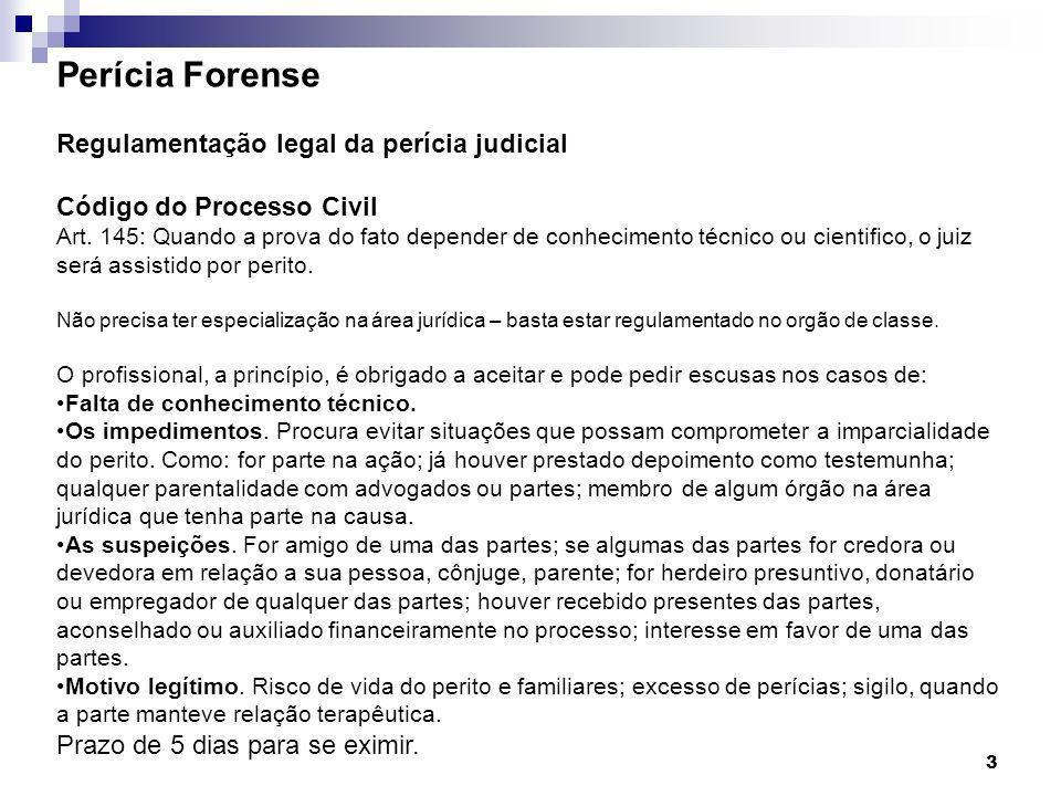 4 Perícia Forense Regulamentação legal da perícia judicial Código de Processo Penal exame médico-legal (art.