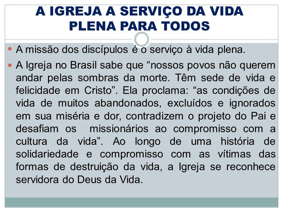 A missão dos discípulos é o serviço à vida plena. A Igreja no Brasil sabe que nossos povos não querem andar pelas sombras da morte. Têm sede de vida e