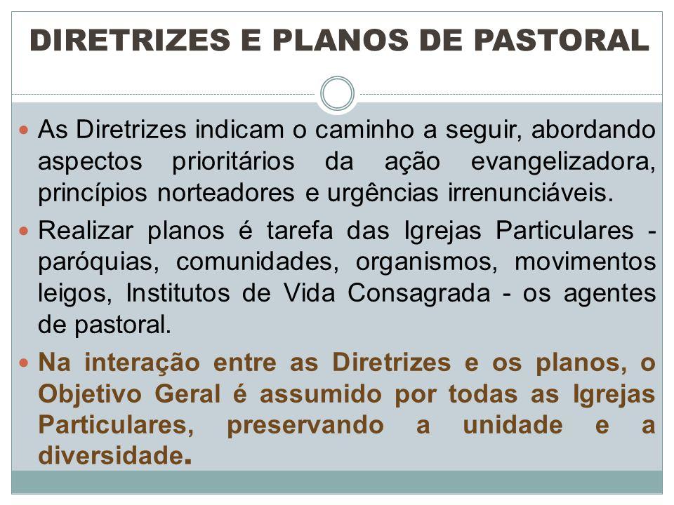 As Diretrizes indicam o caminho a seguir, abordando aspectos prioritários da ação evangelizadora, princípios norteadores e urgências irrenunciáveis. R