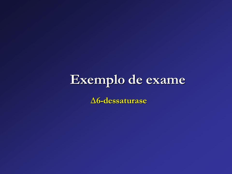 Exemplo de exame 6-dessaturase 6-dessaturase