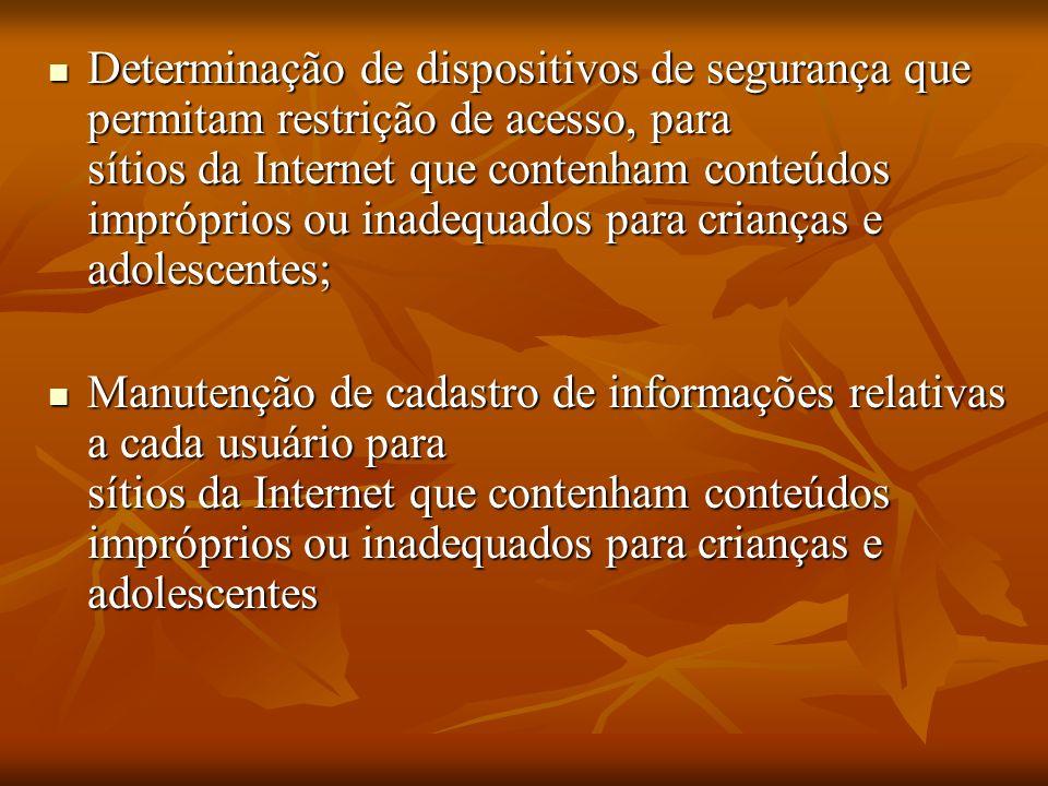 Determinação de dispositivos de segurança que permitam restrição de acesso, para sítios da Internet que contenham conteúdos impróprios ou inadequados