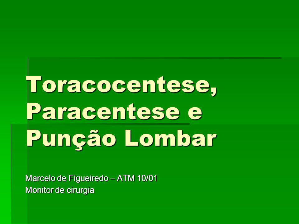 Toracocentese, Paracentese e Punção Lombar Marcelo de Figueiredo – ATM 10/01 Monitor de cirurgia