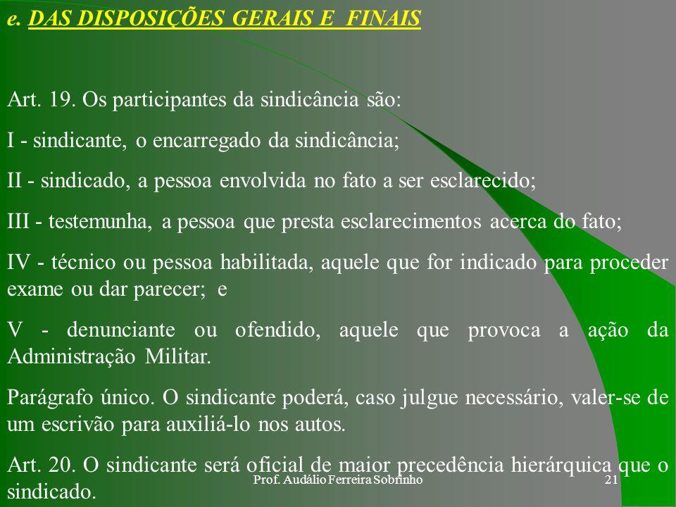 Prof. Audálio Ferreira Sobrinho20 Art. 17. O procurador do sindicado poderá presenciar os atos de inquirição do seu cliente e das testemunhas, bem com