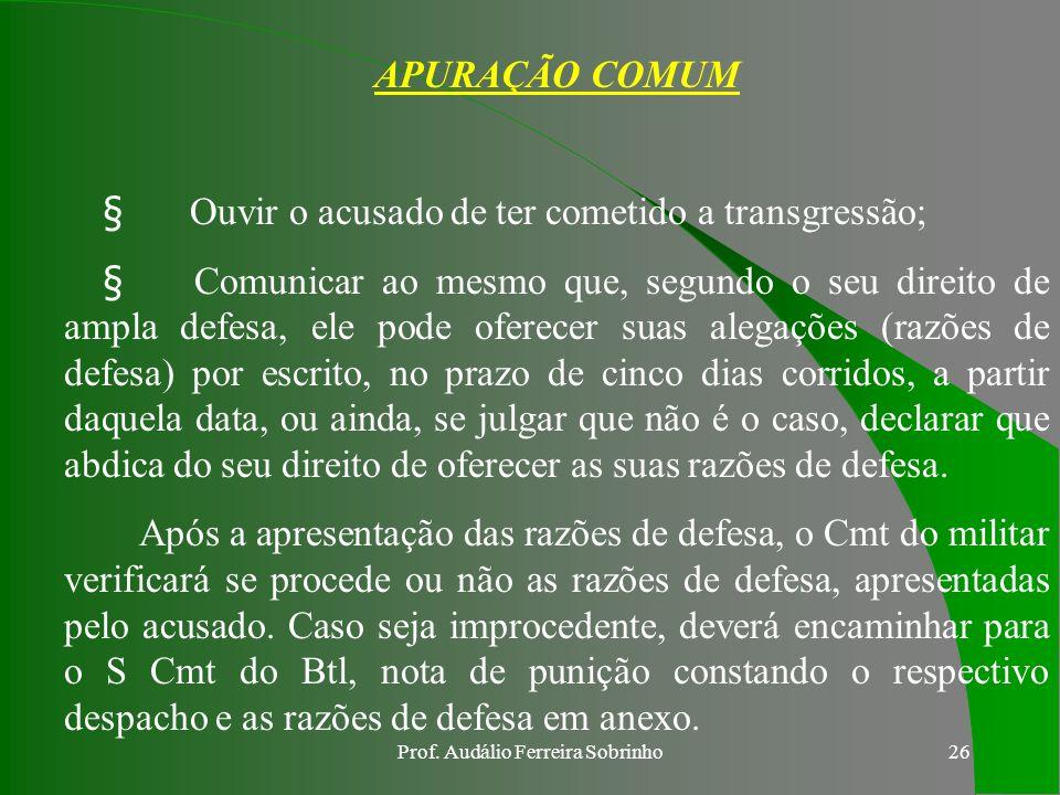 Prof. Audálio Ferreira Sobrinho25 Art. 32. Será admitida a realização de acareação sempre que houver divergência em declarações prestadas sobre o fato