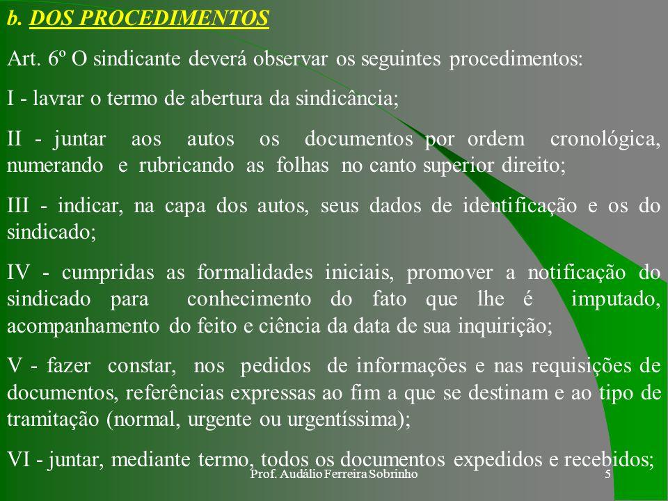 Prof.Audálio Ferreira Sobrinho5 b. DOS PROCEDIMENTOS Art.