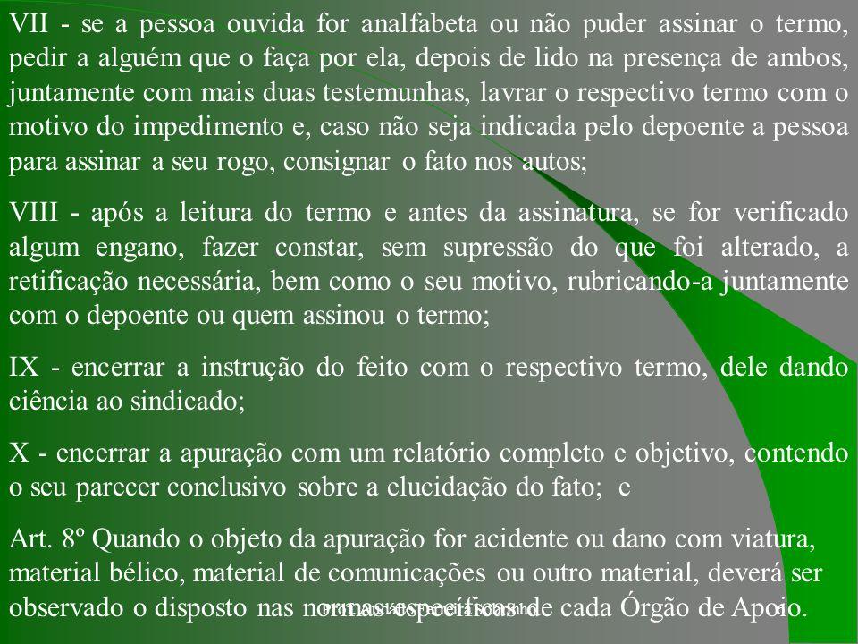 Prof. Audálio Ferreira Sobrinho5 b. DOS PROCEDIMENTOS Art. 6º O sindicante deverá observar os seguintes procedimentos: I - lavrar o termo de abertura