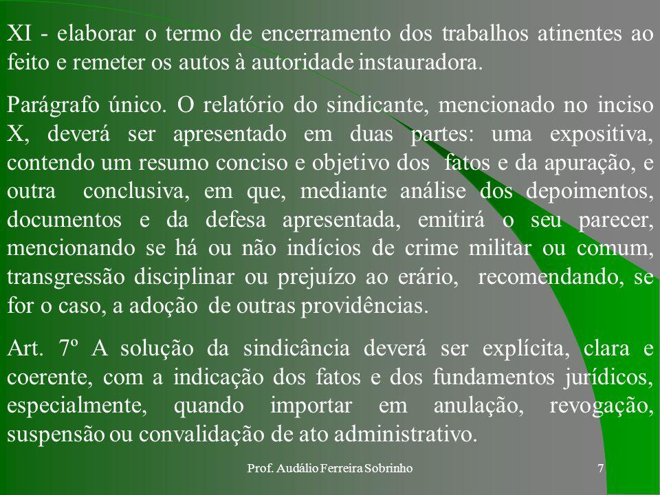Prof. Audálio Ferreira Sobrinho6 VII - se a pessoa ouvida for analfabeta ou não puder assinar o termo, pedir a alguém que o faça por ela, depois de li
