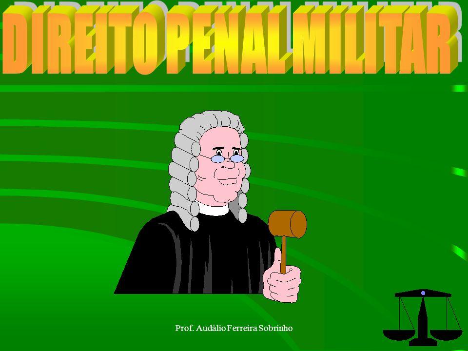 Prof.Audálio Ferreira Sobrinho61 12. Prisão Provisória Arts 220 a 234 do CPPM.