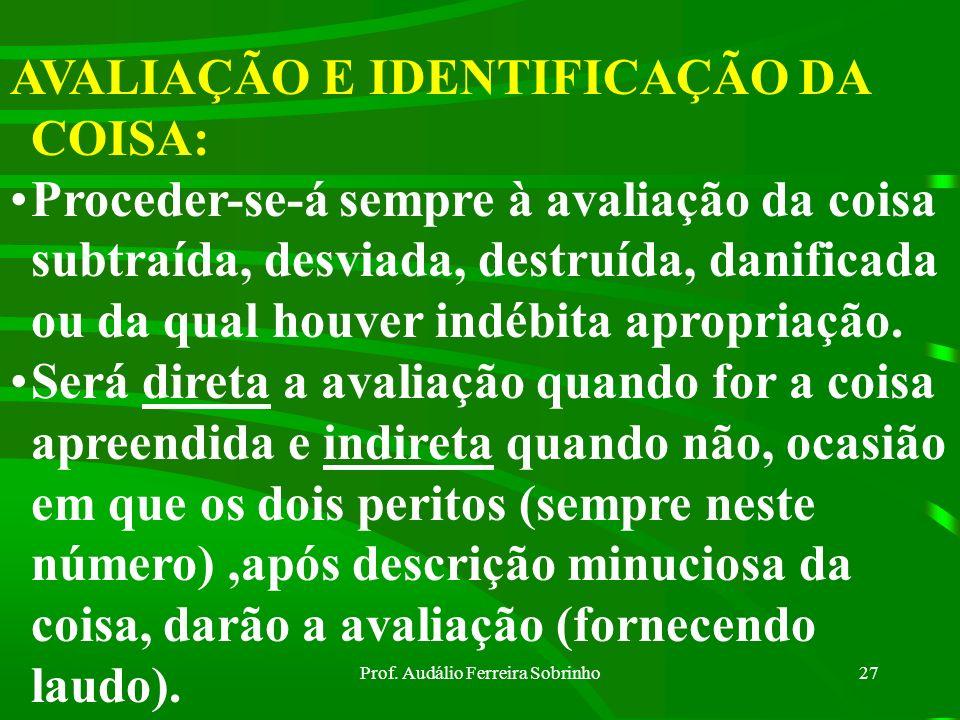 Prof. Audálio Ferreira Sobrinho26 O Encarregado do IPM poderá requisitar dos Institutos Médicos Legais, Laboratórios Oficiais, de quaisquer repartiçõe