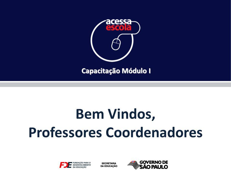 Bem Vindos, Professores Coordenadores Capacitação Módulo I
