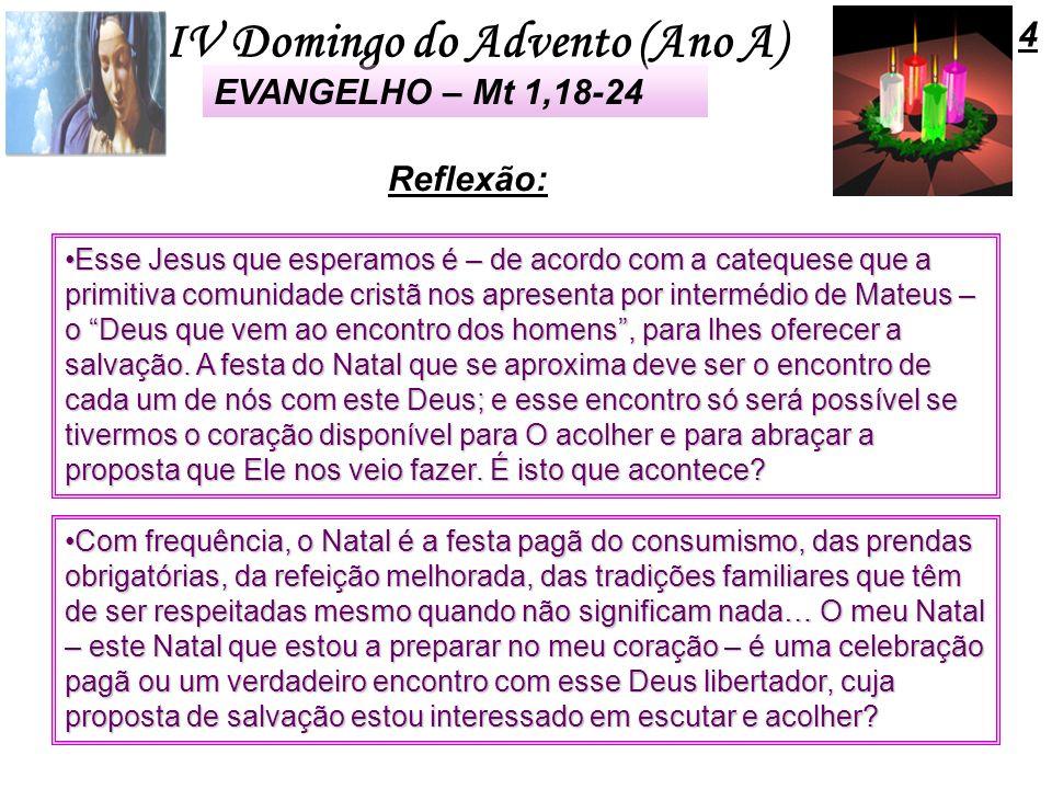 IV Domingo do Advento (Ano A) Reflexão: Esse Jesus que esperamos é – de acordo com a catequese que a primitiva comunidade cristã nos apresenta por int