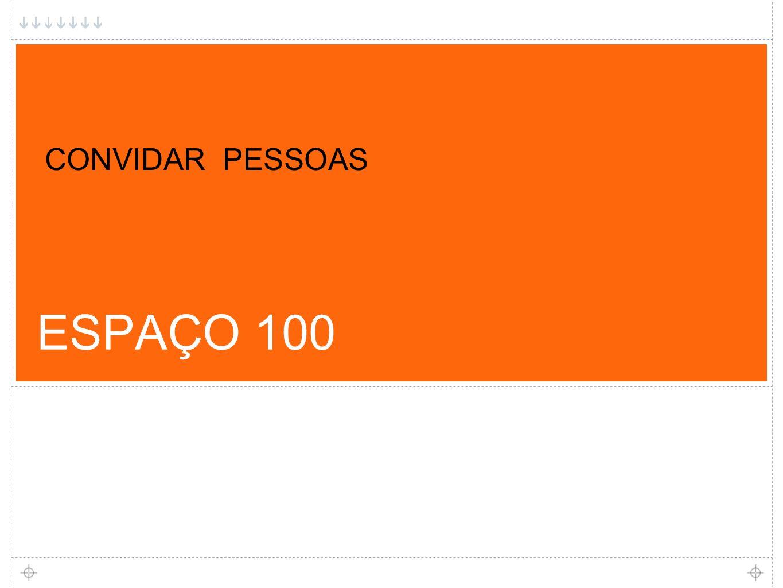 ESPAÇO 100 CONVIDAR PESSOAS 1