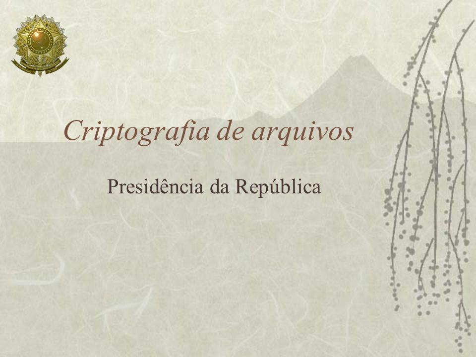 Criptografia de arquivos Presidência da República
