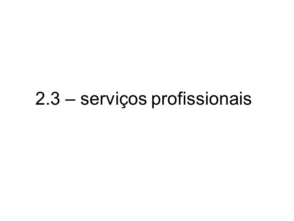 2.3 – serviços profissionais