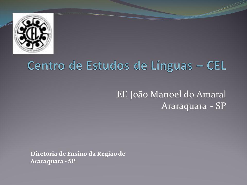 EE João Manoel do Amaral Araraquara - SP Diretoria de Ensino da Região de Araraquara - SP