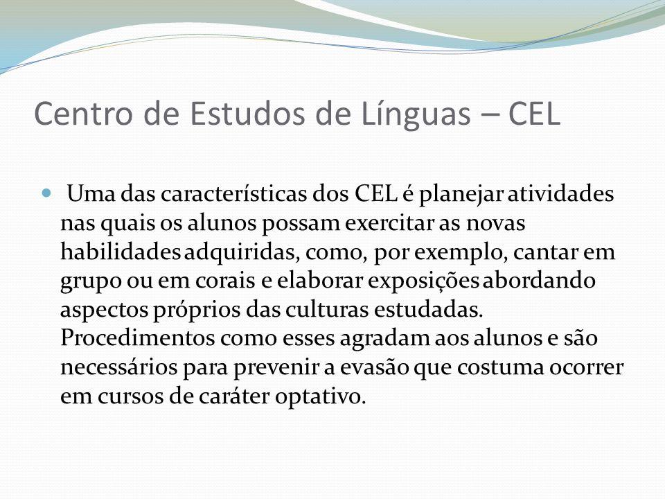 Uma das características dos CEL é planejar atividades nas quais os alunos possam exercitar as novas habilidades adquiridas, como, por exemplo, cantar