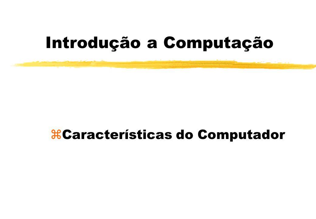 Introdução a Computação zCaracterísticas do Computador Autor: Anderson Fabiano B. F. da Costa © Copyright, 2000