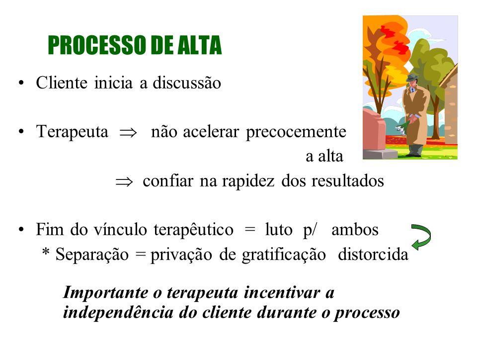 PROCESSO DE ALTA Sinais (evidência de solução de problemas) - diferenças em padrões de comportamento. - alterações na atitude em relação ao foco. - de