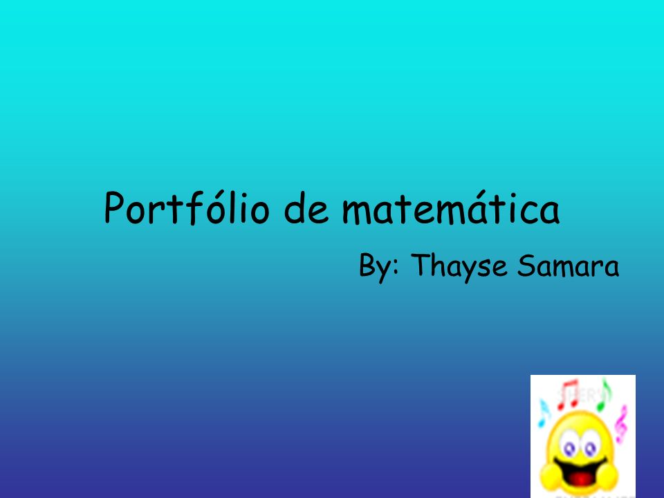 Portfólio de matemática By: Thayse Samara