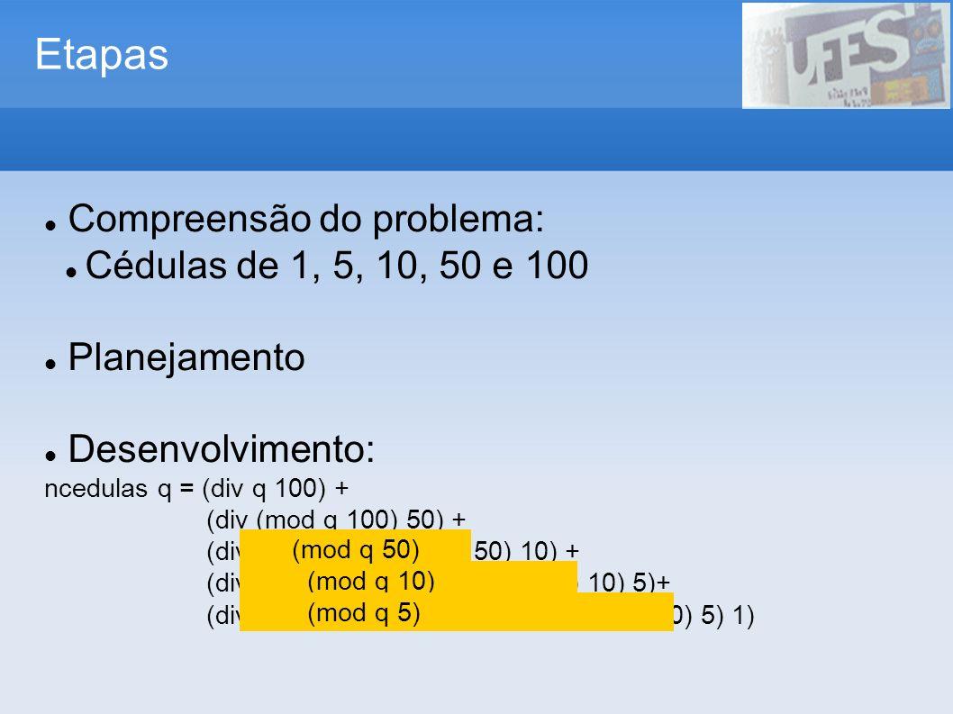 Compreensão do problema E com as cédulas 1, 2, 5, 10, 20, 50 e 100.