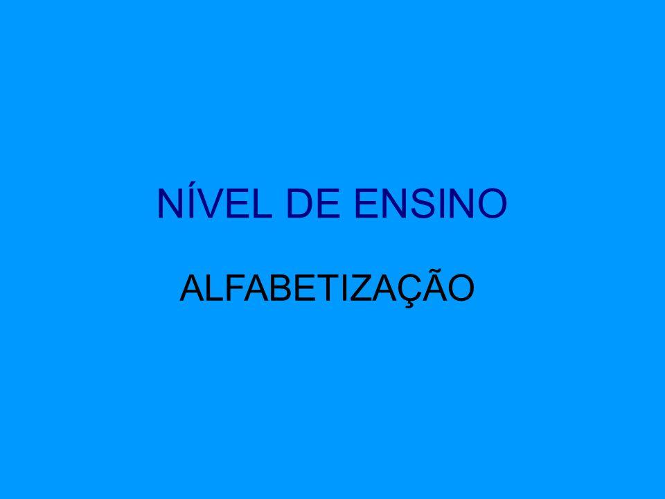 NÍVEL DE ENSINO ALFABETIZAÇÃO