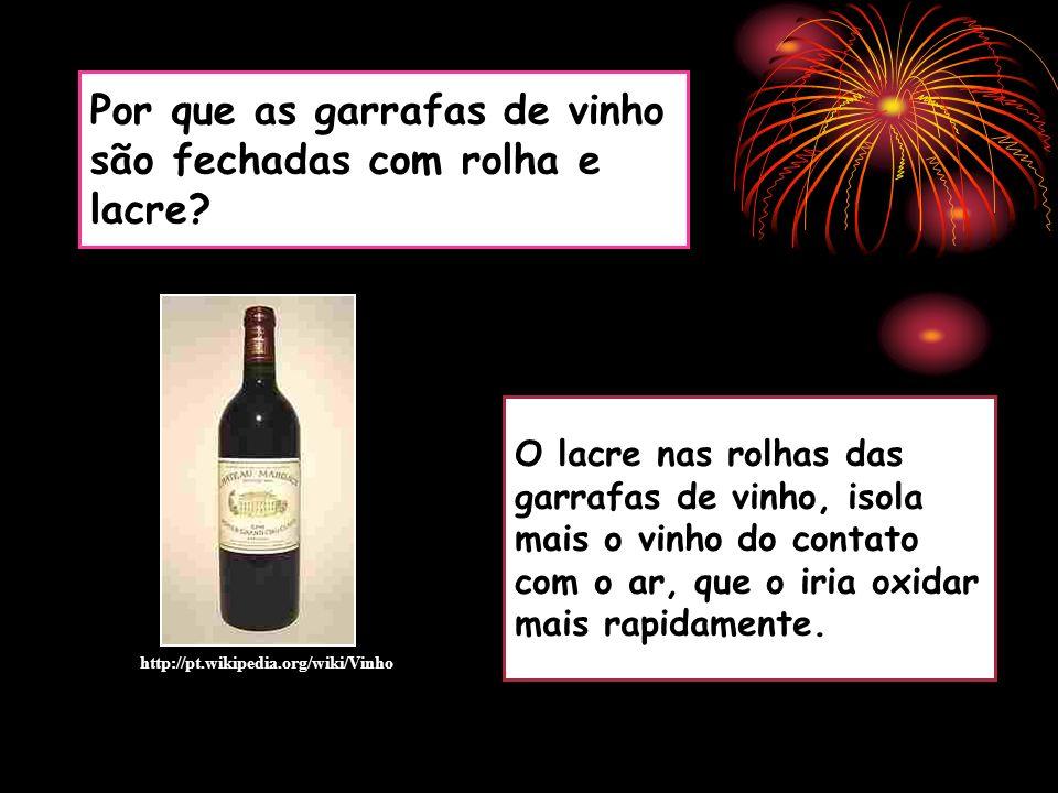 Por que as garrafas de vinho são fechadas com rolha e lacre? O lacre nas rolhas das garrafas de vinho, isola mais o vinho do contato com o ar, que o i