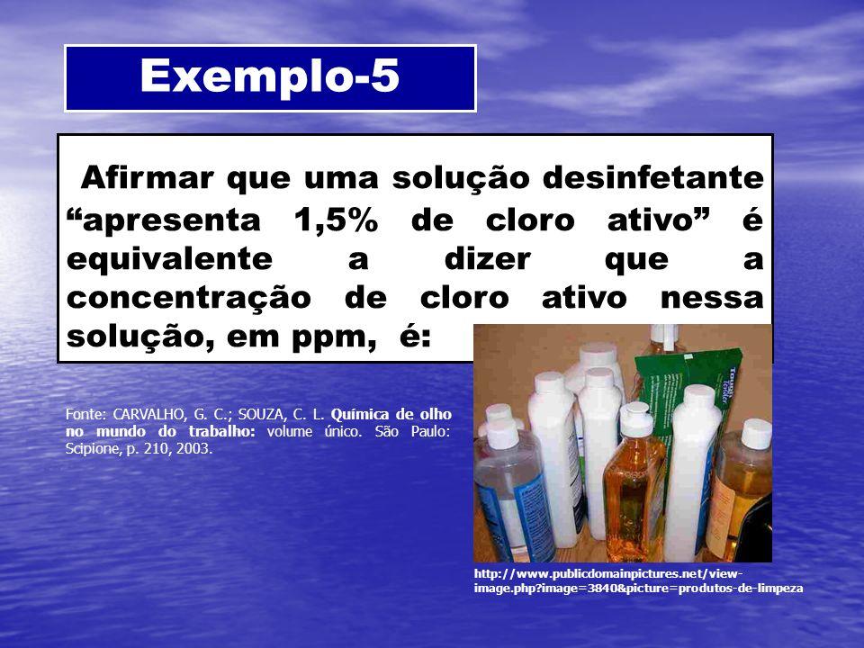 Exemplo-5 Afirmar que uma solução desinfetante apresenta 1,5% de cloro ativo é equivalente a dizer que a concentração de cloro ativo nessa solução, em