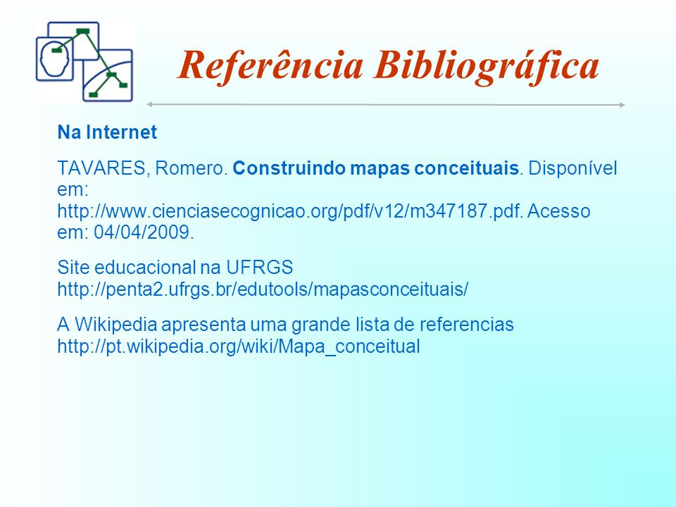 Na Internet TAVARES, Romero. Construindo mapas conceituais.
