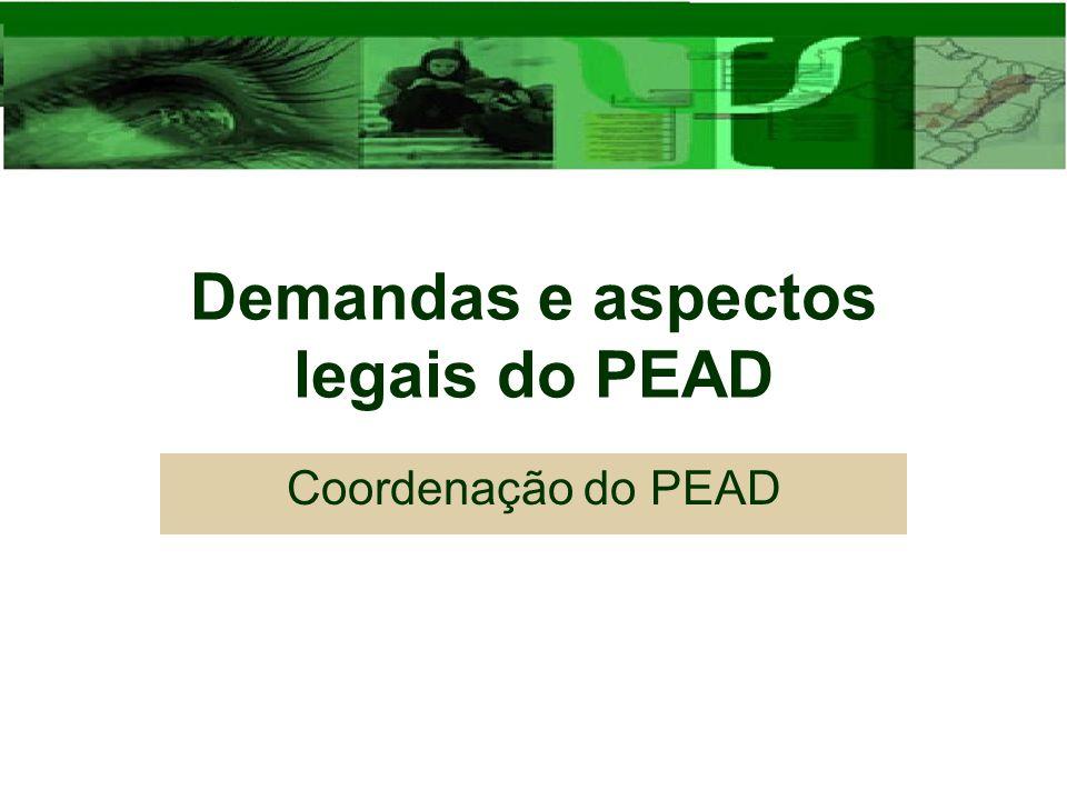 Demandas e aspectos legais do PEAD Coordenação do PEAD