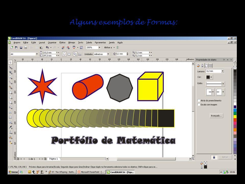 Alguns exemplos de Formas:
