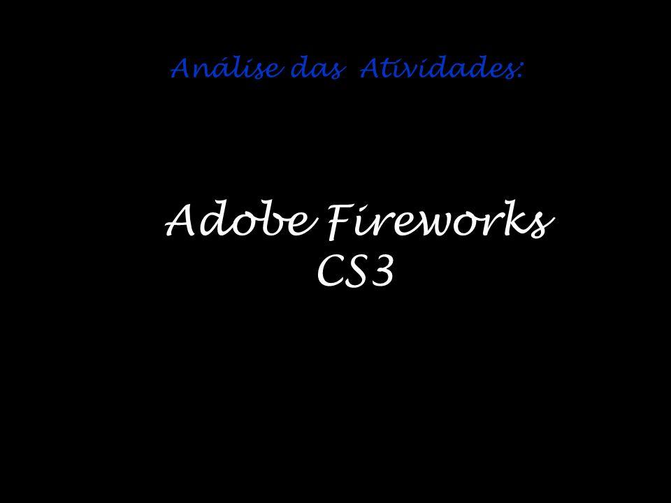 Análise das Atividades: Adobe Fireworks CS3