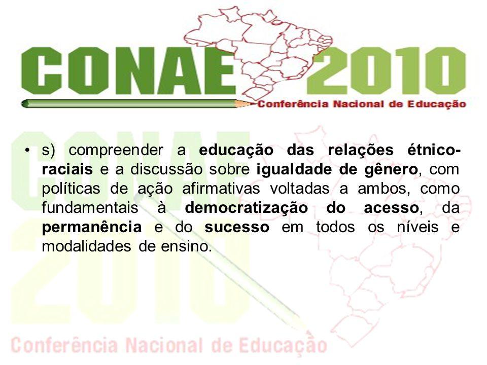 s) compreender a educação das relações étnico- raciais e a discussão sobre igualdade de gênero, com políticas de ação afirmativas voltadas a ambos, co