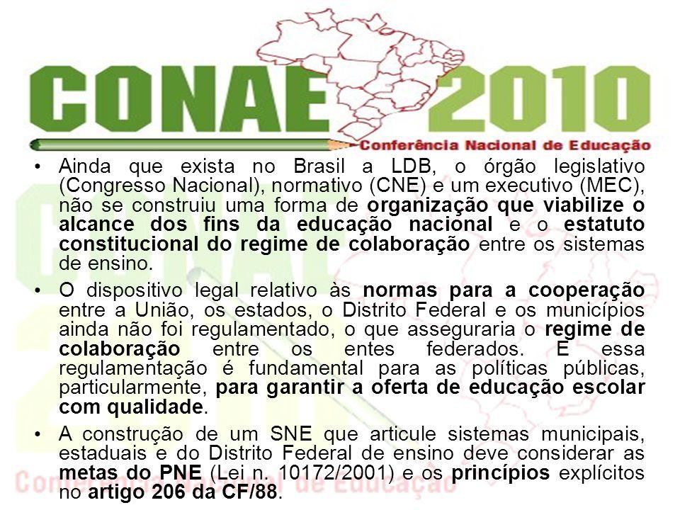 Ainda que exista no Brasil a LDB, o órgão legislativo (Congresso Nacional), normativo (CNE) e um executivo (MEC), não se construiu uma forma de organi