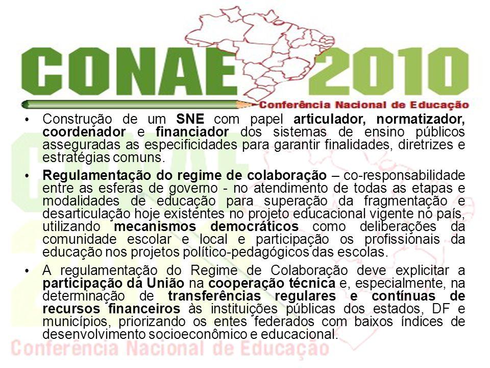 Construção de um SNE com papel articulador, normatizador, coordenador e financiador dos sistemas de ensino públicos asseguradas as especificidades par