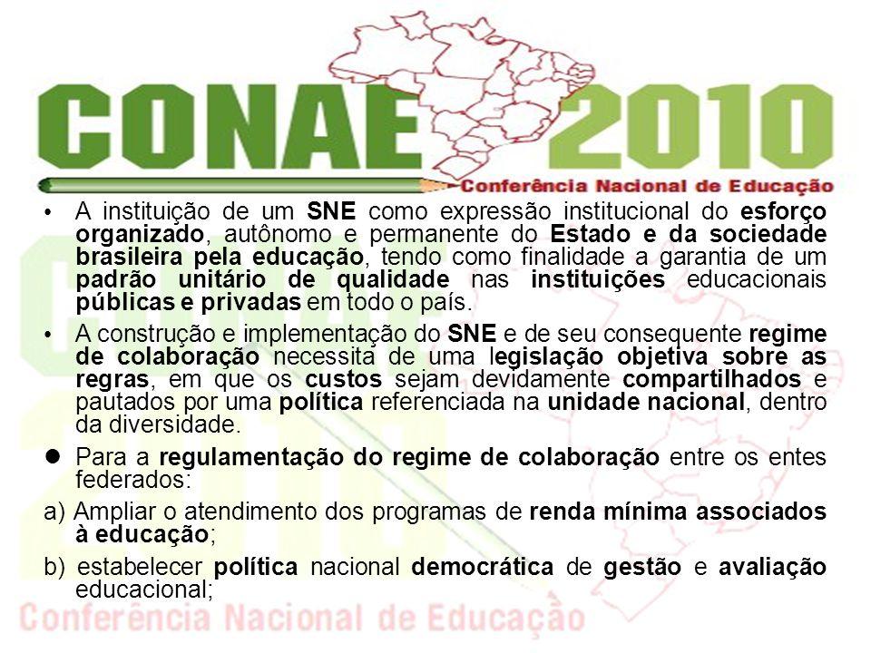 A instituição de um SNE como expressão institucional do esforço organizado, autônomo e permanente do Estado e da sociedade brasileira pela educação, t