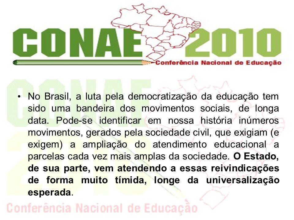 No Brasil, a luta pela democratização da educação tem sido uma bandeira dos movimentos sociais, de longa data. Pode-se identificar em nossa história i