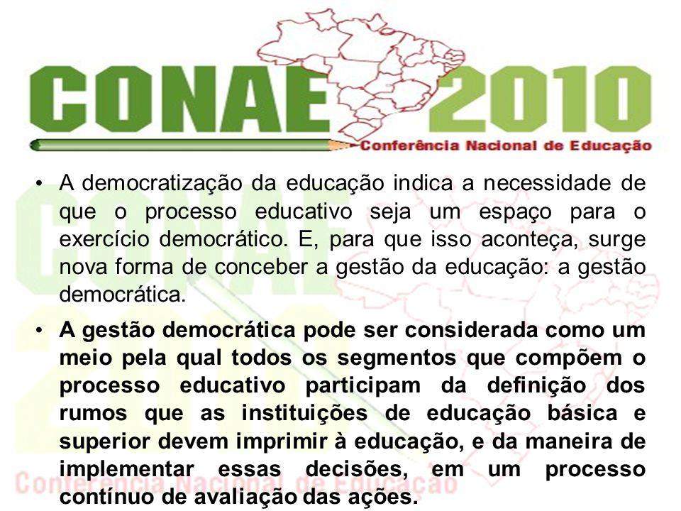 A democratização da educação indica a necessidade de que o processo educativo seja um espaço para o exercício democrático. E, para que isso aconteça,