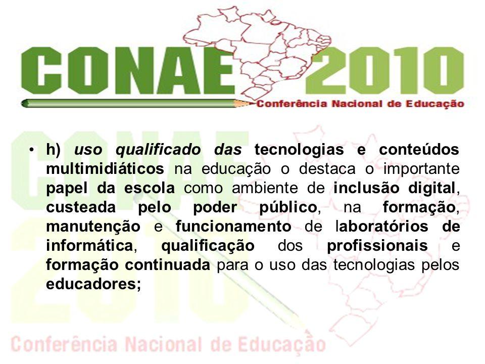 h) uso qualificado das tecnologias e conteúdos multimidiáticos na educação o destaca o importante papel da escola como ambiente de inclusão digital, c
