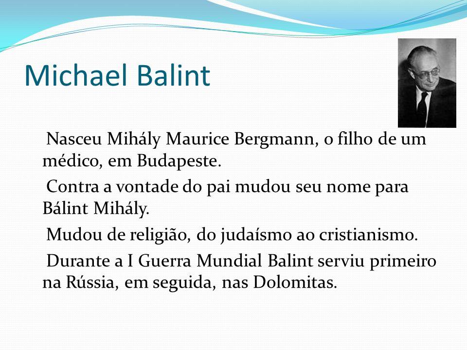 Michael Balint Nasceu Mihály Maurice Bergmann, o filho de um médico, em Budapeste. Contra a vontade do pai mudou seu nome para Bálint Mihály. Mudou de