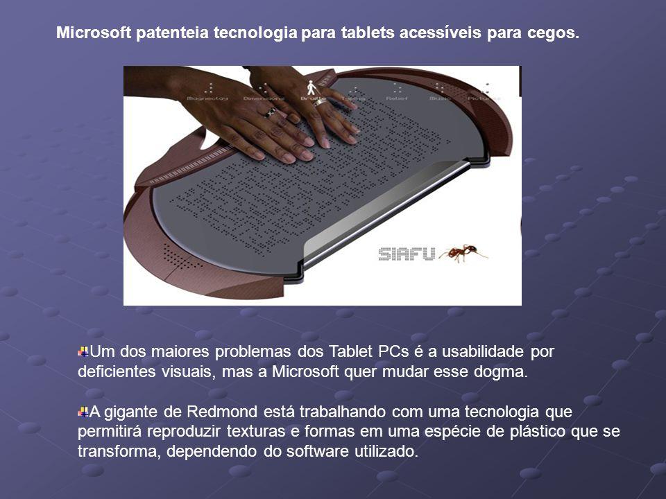 Um dos maiores problemas dos Tablet PCs é a usabilidade por deficientes visuais, mas a Microsoft quer mudar esse dogma. A gigante de Redmond está trab