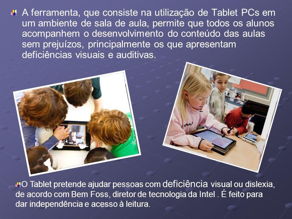 A ferramenta, que consiste na utilização de Tablet PCs em um ambiente de sala de aula, permite que todos os alunos acompanhem o desenvolvimento do con