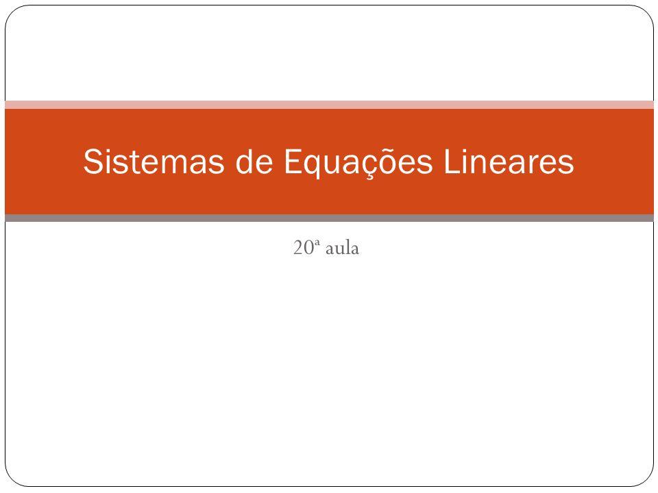 20ª aula Sistemas de Equações Lineares