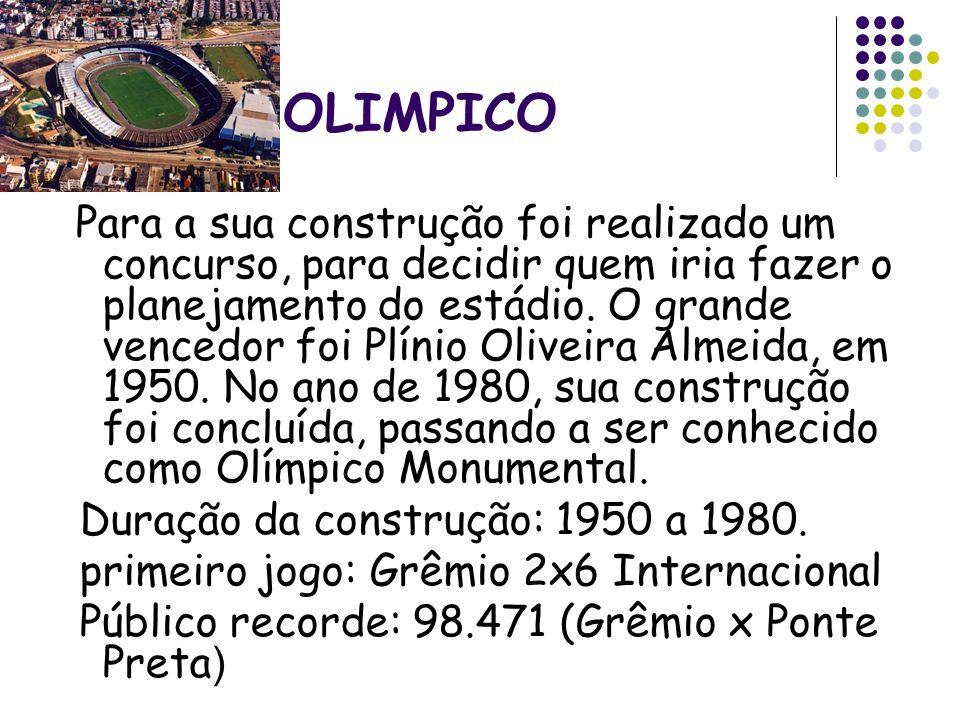 OLIMPICO Para a sua construção foi realizado um concurso, para decidir quem iria fazer o planejamento do estádio. O grande vencedor foi Plínio Oliveir