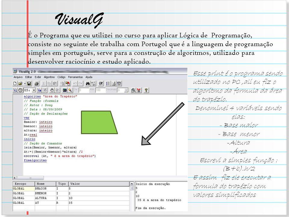 VisualG É o Programa que eu utilizei no curso para aplicar Lógica de Programação, consiste no seguinte ele trabalha com Portugol que é a linguagem de