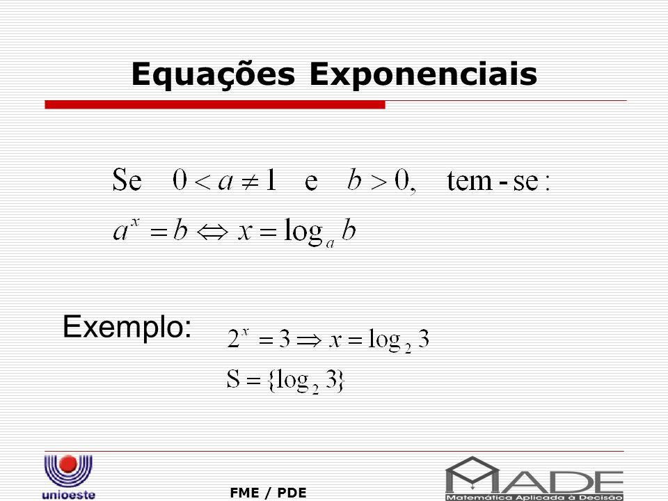 Equações Exponenciais FME / PDE Exemplo: