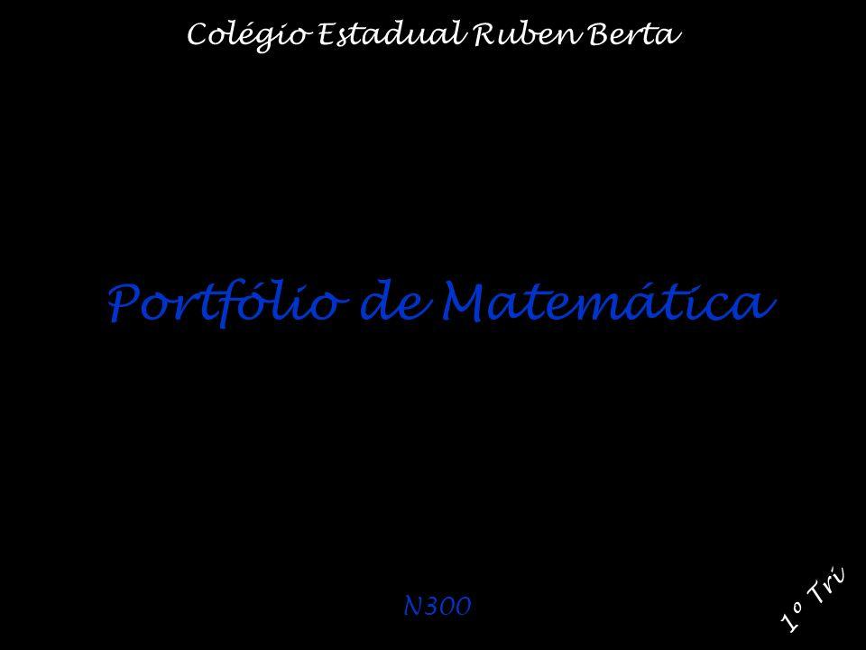 1º Tri Colégio Estadual Ruben Berta Portfólio de Matemática N300